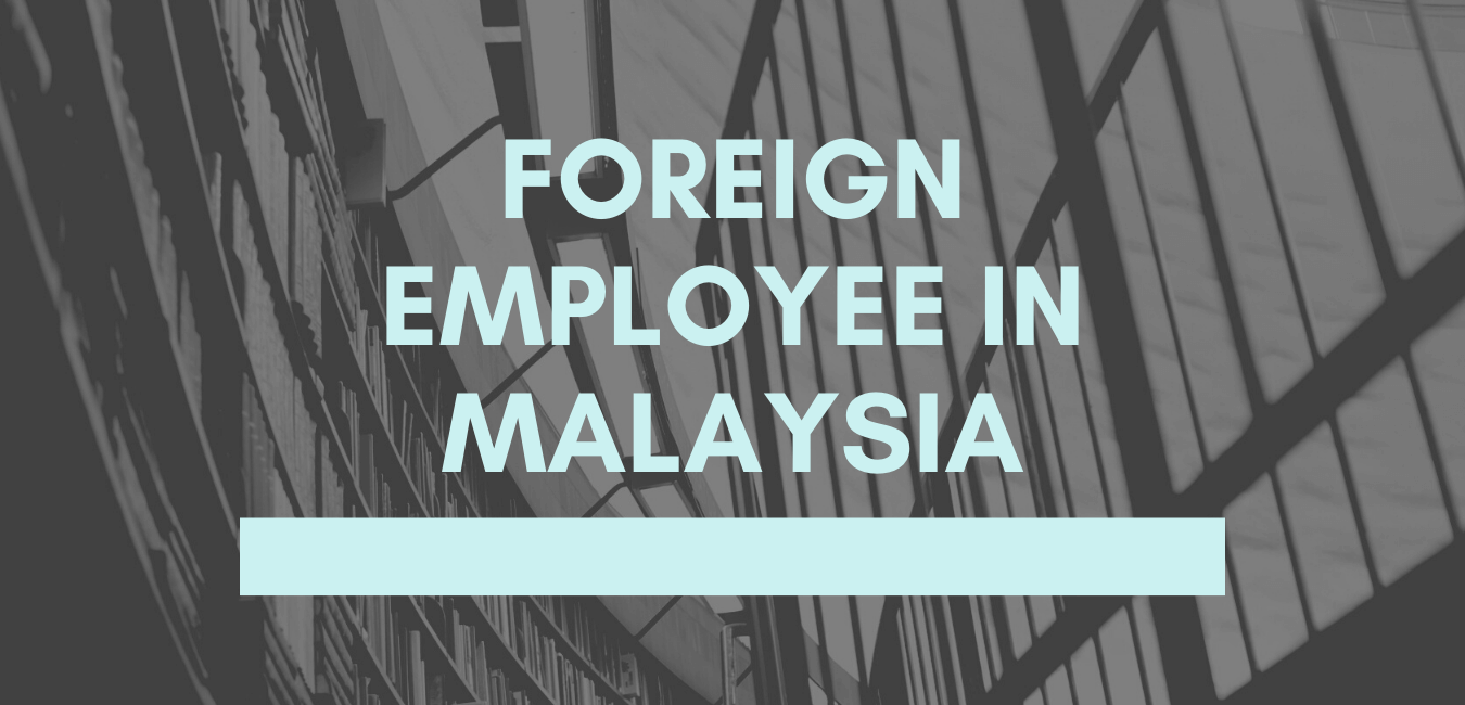 Foreign Employee in Malaysia